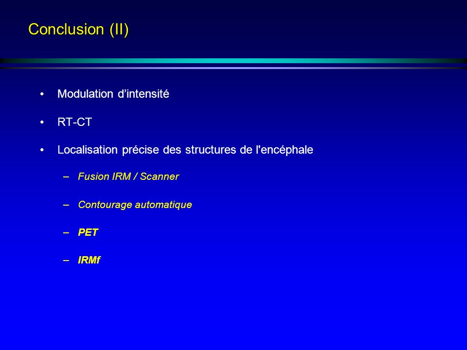 Conclusion (II) Modulation d'intensité RT-CT