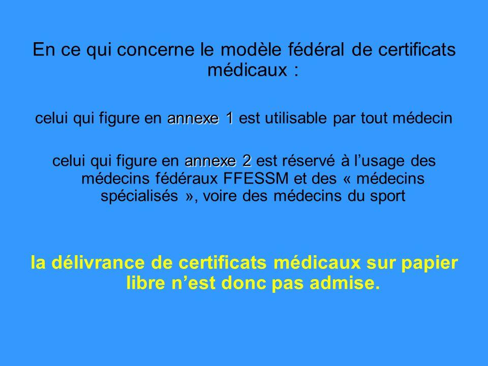 En ce qui concerne le modèle fédéral de certificats médicaux :