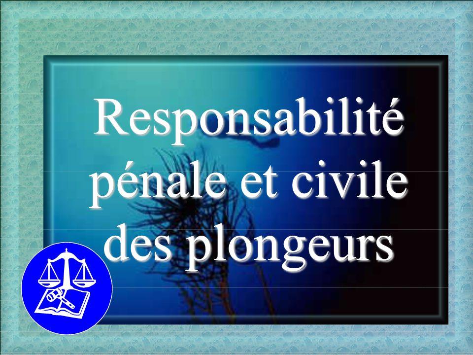 Responsabilité pénale et civile des plongeurs