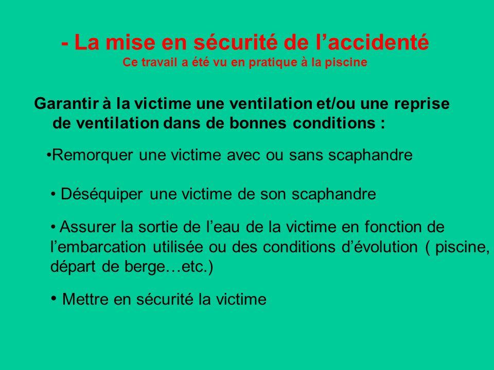 • Mettre en sécurité la victime