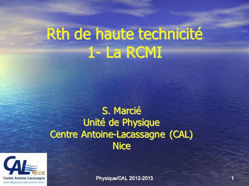 Rth de haute technicité 1- La RCMI