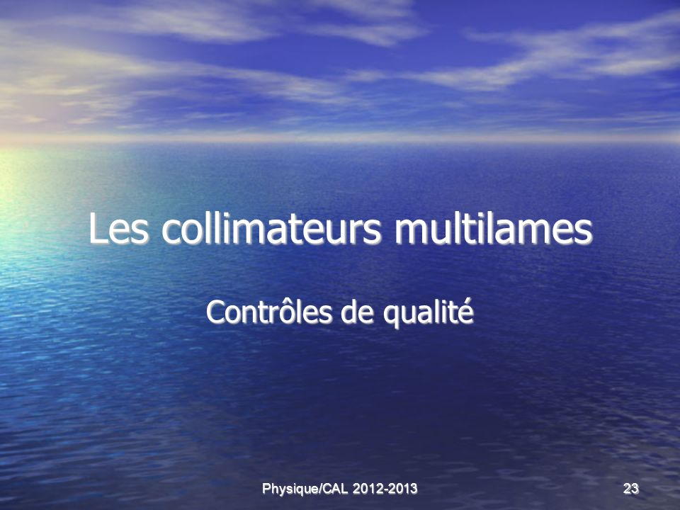 Les collimateurs multilames