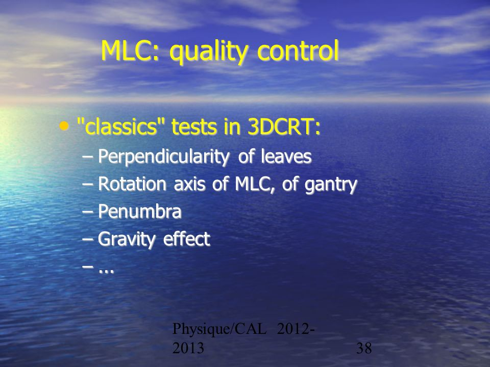 MLC: quality control classics tests in 3DCRT: