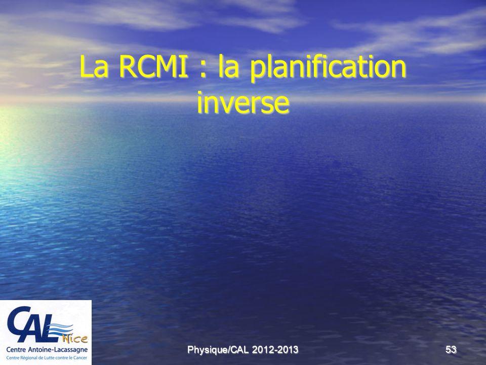 La RCMI : la planification inverse
