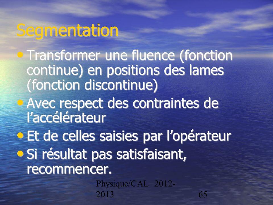 Segmentation Transformer une fluence (fonction continue) en positions des lames (fonction discontinue)