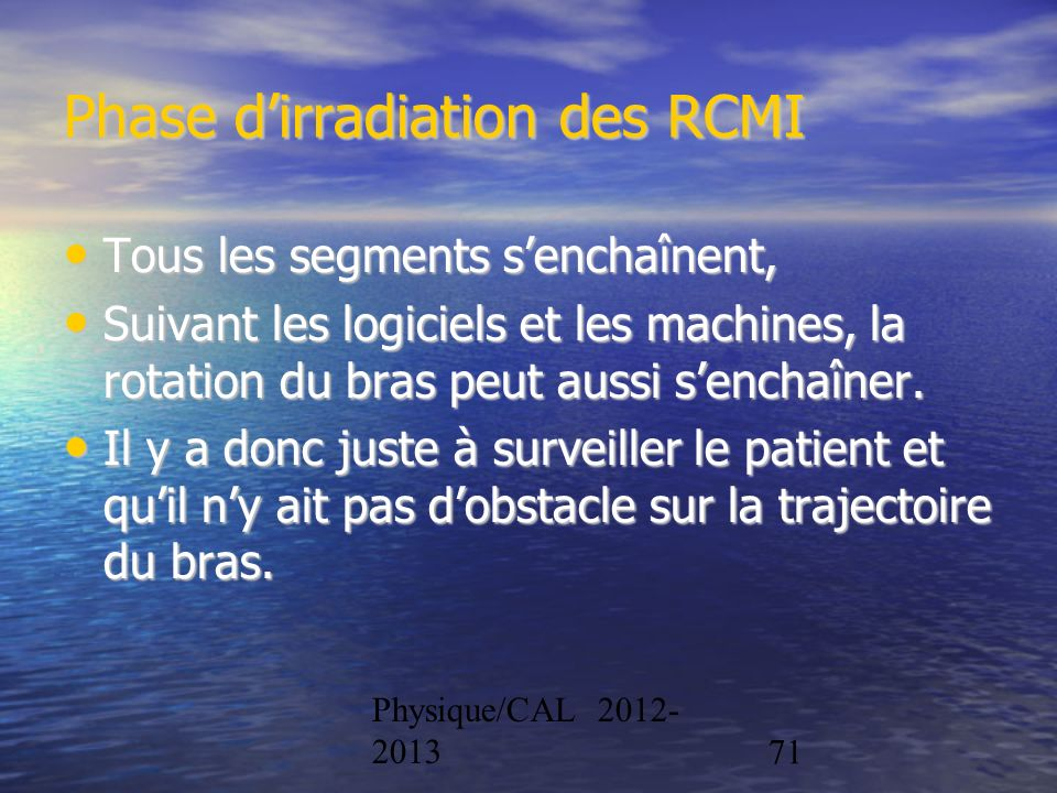 Phase d'irradiation des RCMI