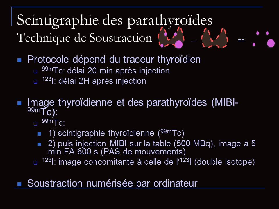 Scintigraphie des parathyroïdes Technique de Soustraction
