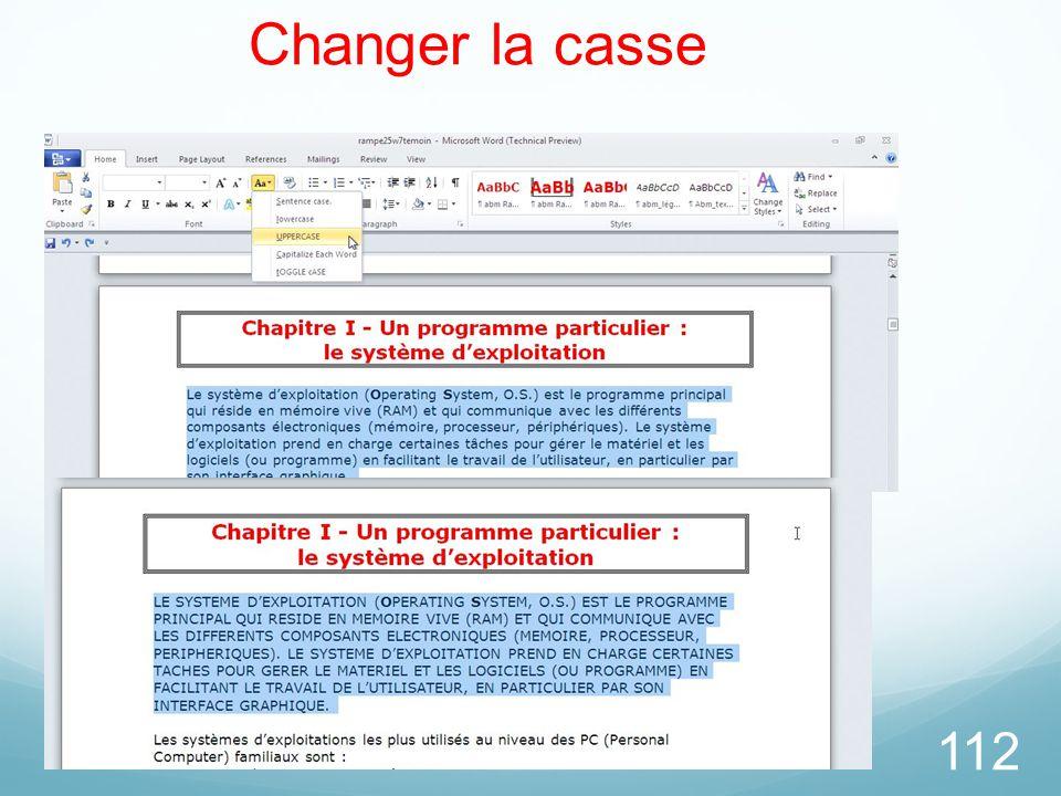 26/03/2017 Changer la casse. Pour changer la casse, sélectionnez le texte puis cliquez sur l'outil changement de casse (Aa) de l'onglet accueil.