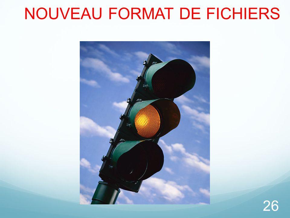 NOUVEAU FORMAT DE FICHIERS