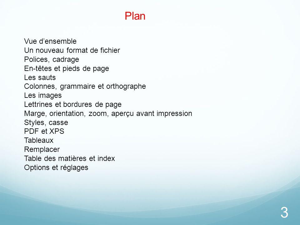 Plan Vue d'ensemble Un nouveau format de fichier Polices, cadrage