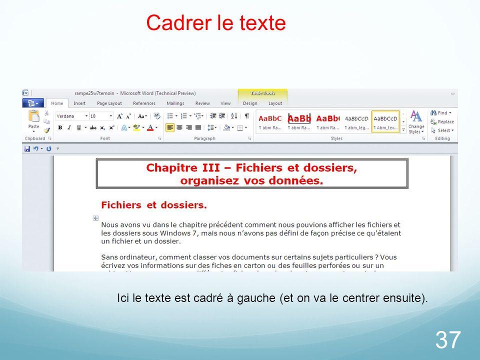 26/03/2017 Cadrer le texte. Le cadrage d'un paragraphe est fait par les outils bien connus des « anciens ».