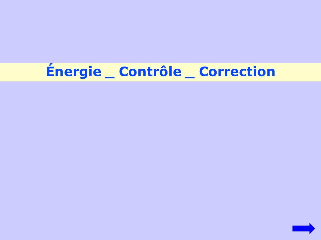Énergie _ Contrôle _ Correction