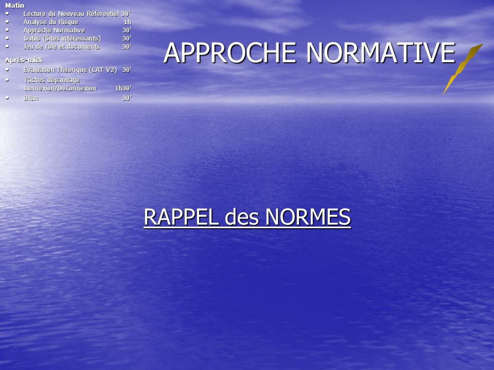 APPROCHE NORMATIVE RAPPEL des NORMES Matin
