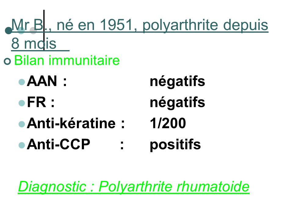 Mr B., né en 1951, polyarthrite depuis 8 mois