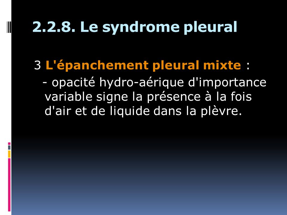 2.2.8. Le syndrome pleural 3 L épanchement pleural mixte :