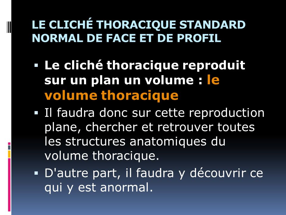 LE CLICHÉ THORACIQUE STANDARD NORMAL DE FACE ET DE PROFIL