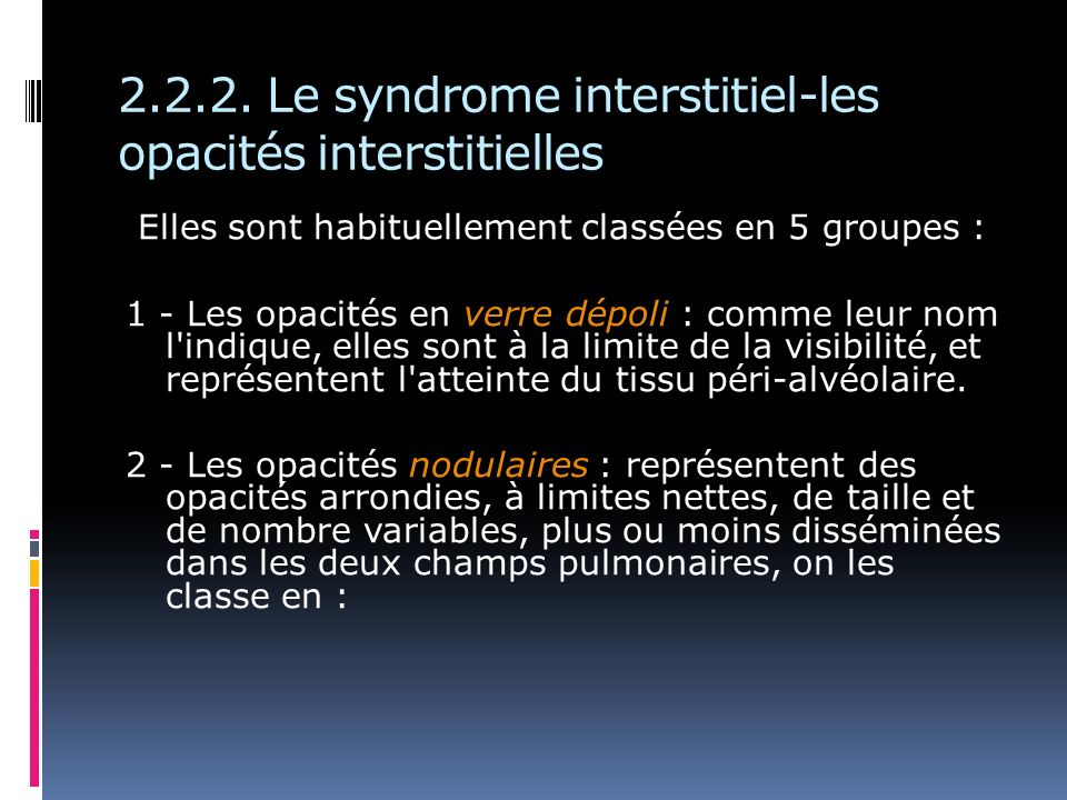 2.2.2. Le syndrome interstitiel-les opacités interstitielles