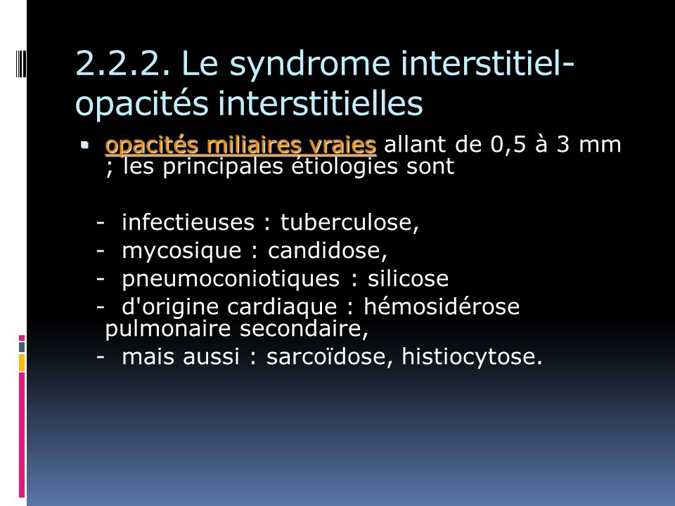 2.2.2. Le syndrome interstitiel- opacités interstitielles