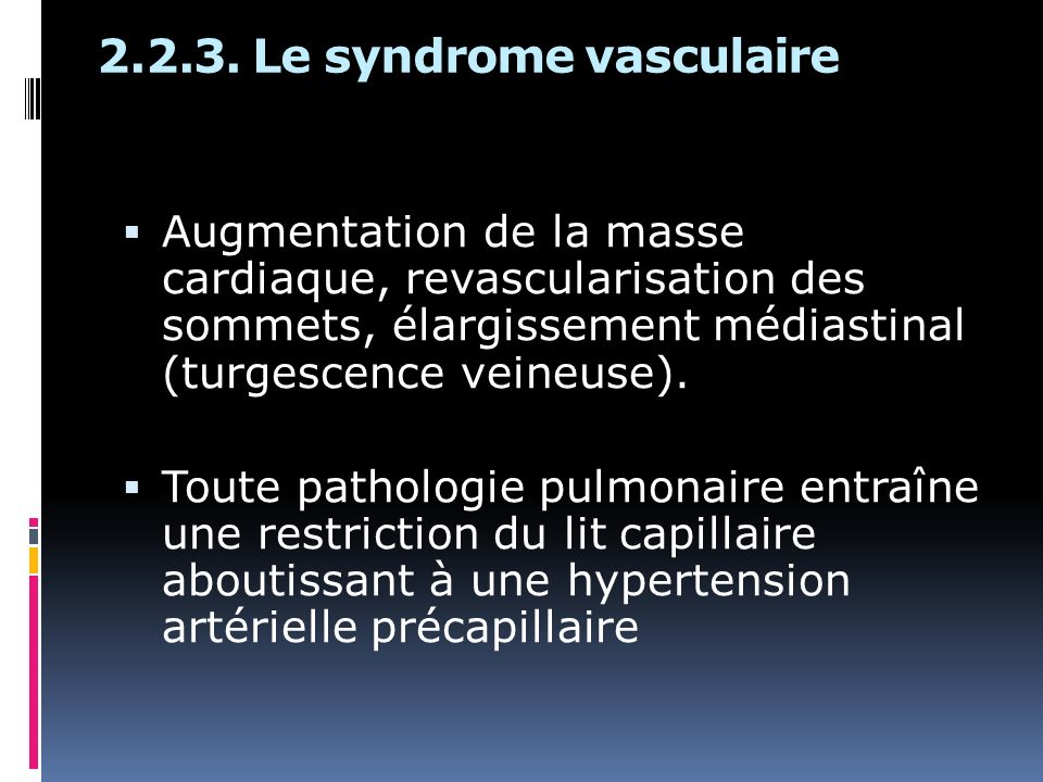 2.2.3. Le syndrome vasculaire
