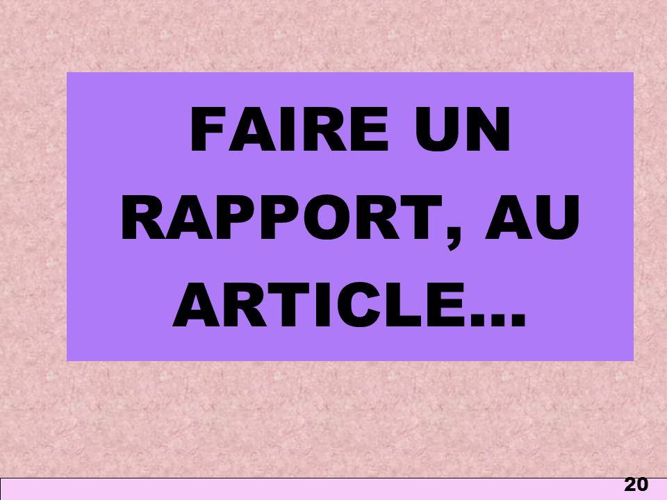 FAIRE UN RAPPORT, AU ARTICLE…