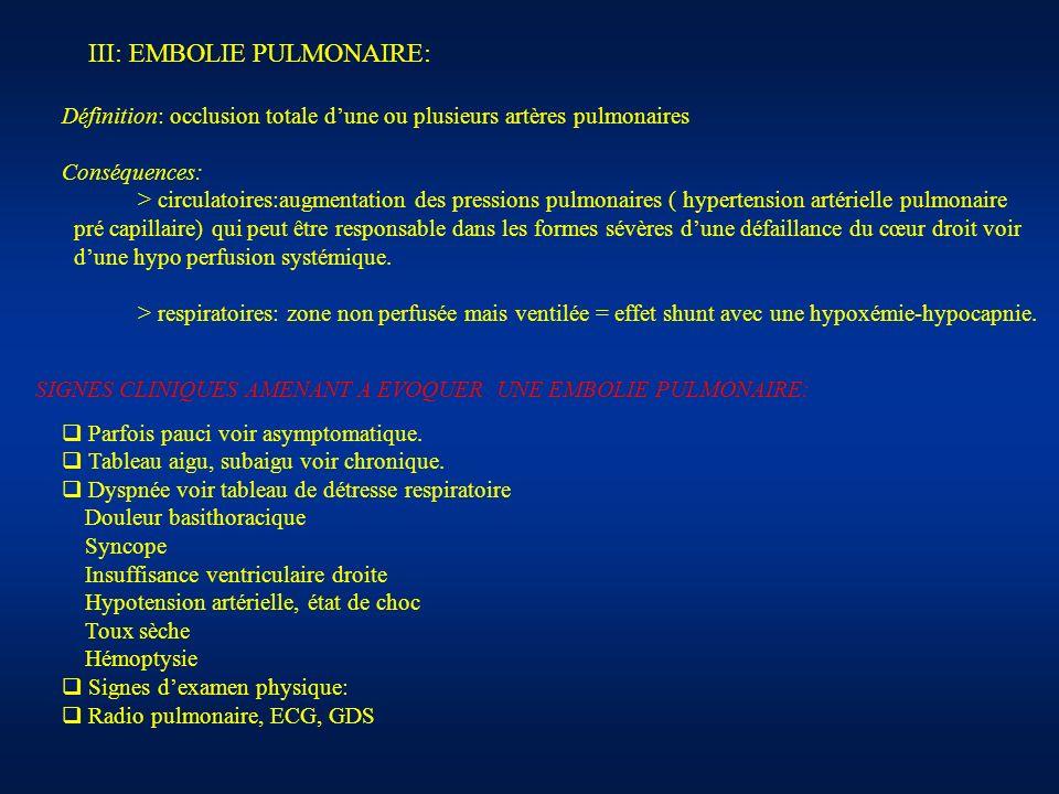 III: EMBOLIE PULMONAIRE: