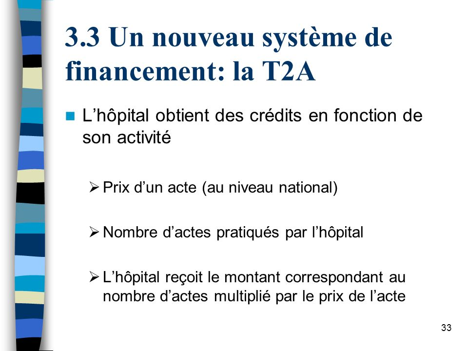 3 Un nouveau système de financement: la T2A
