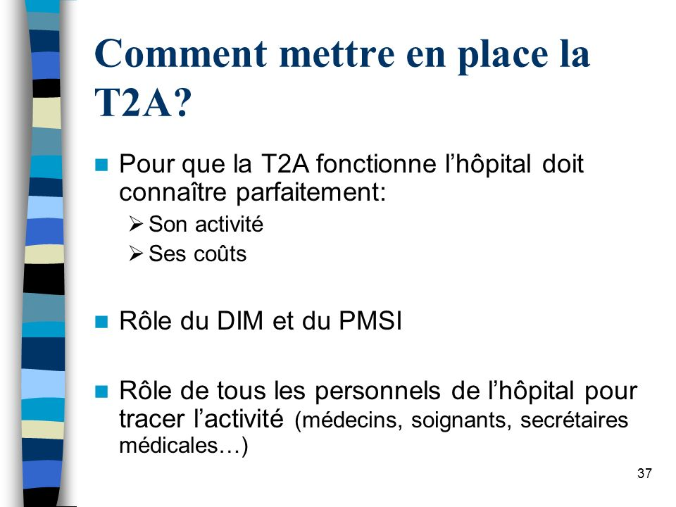 Comment mettre en place la T2A
