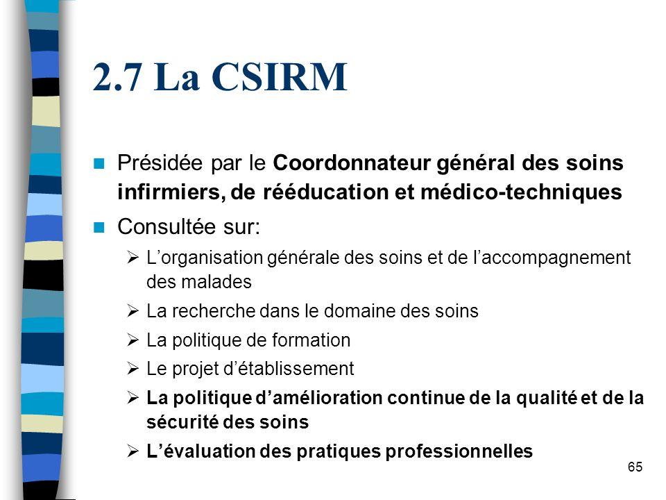7 La CSIRM Présidée par le Coordonnateur général des soins infirmiers, de rééducation et médico-techniques.