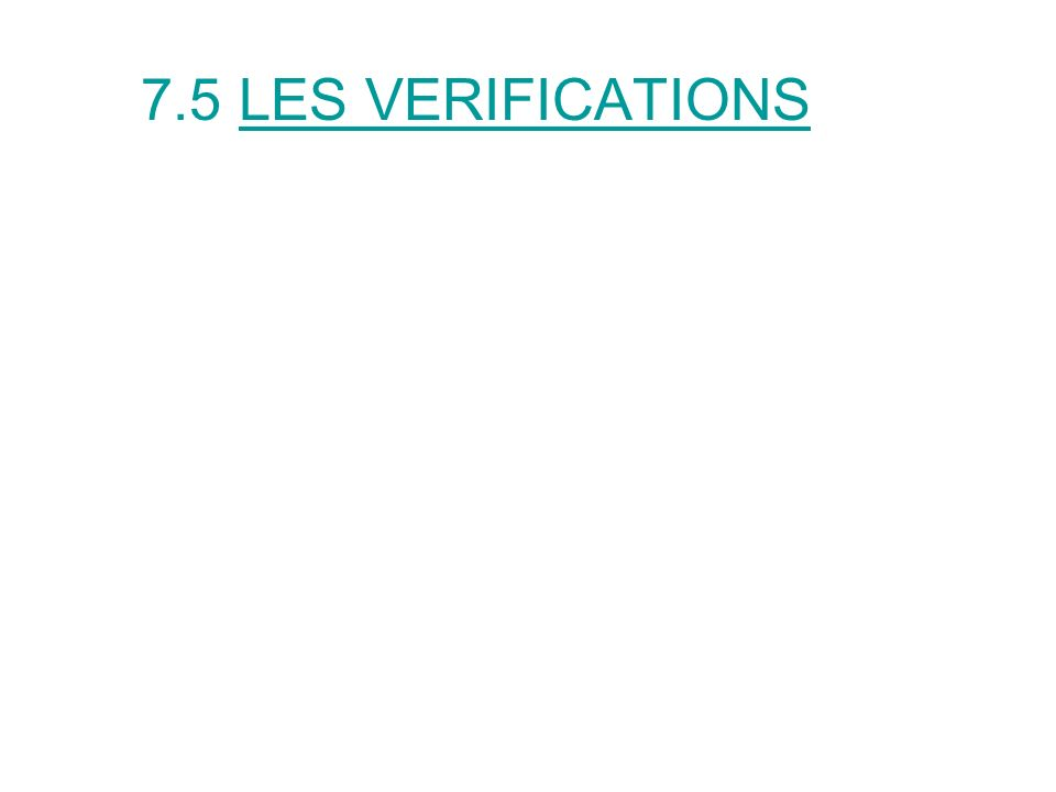 7.5 LES VERIFICATIONS