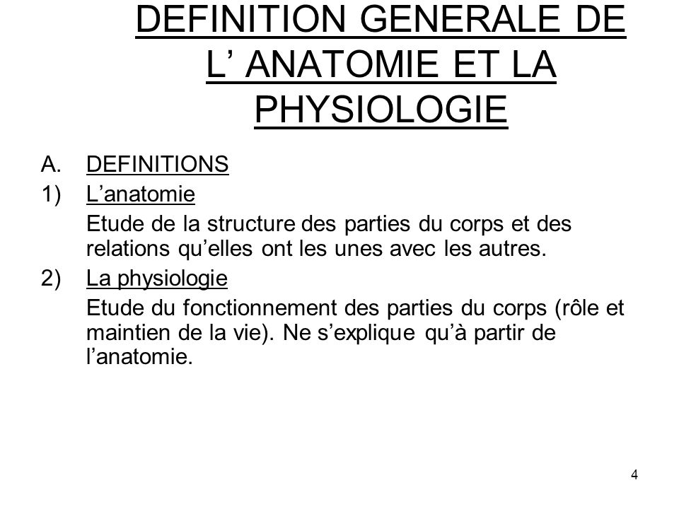 DEFINITION GENERALE DE L' ANATOMIE ET LA PHYSIOLOGIE
