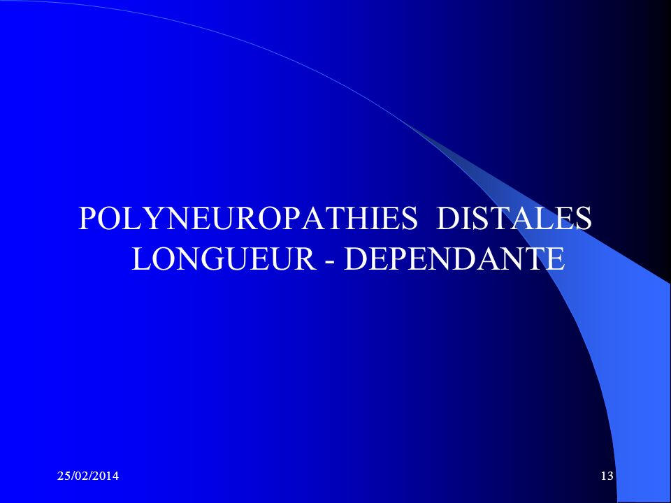 POLYNEUROPATHIES DISTALES LONGUEUR - DEPENDANTE