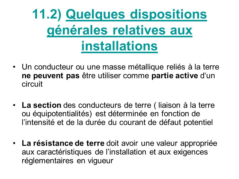 11.2) Quelques dispositions générales relatives aux installations