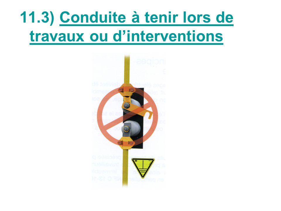 11.3) Conduite à tenir lors de travaux ou d'interventions