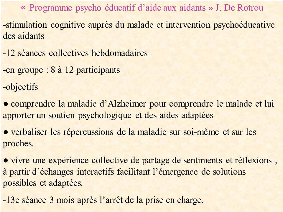 « Programme psycho éducatif d'aide aux aidants » J. De Rotrou