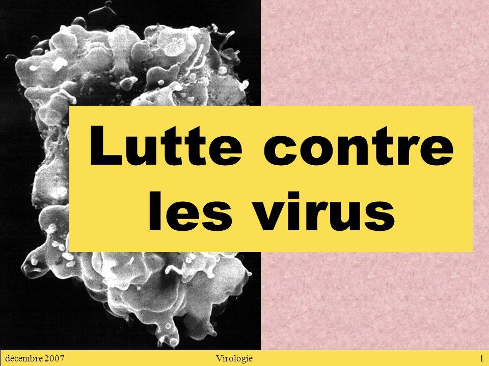 Lutte contre les virus décembre 2007 Virologie