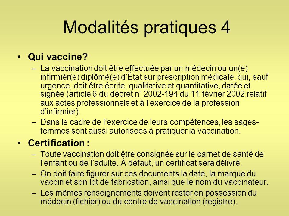 Modalités pratiques 4 Qui vaccine Certification :