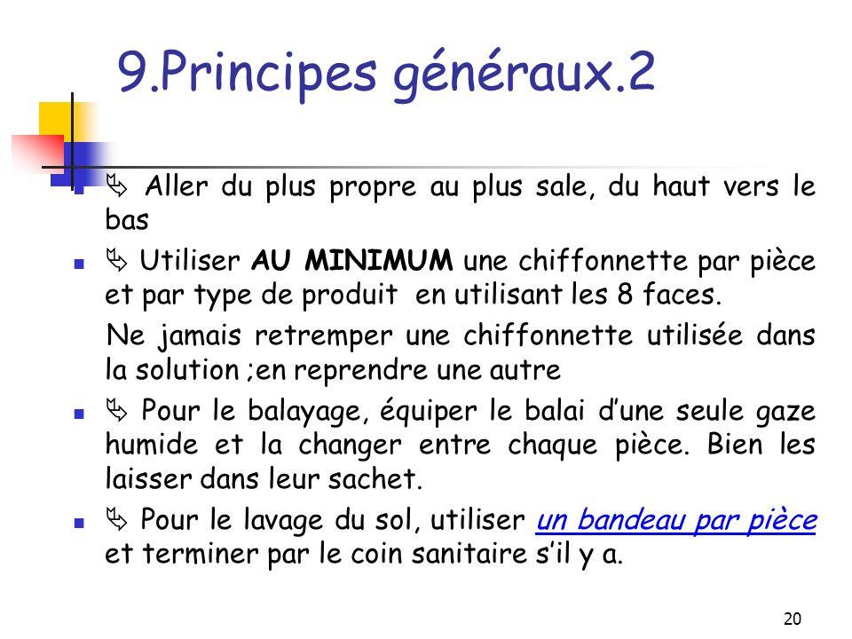 9.Principes généraux.2  Aller du plus propre au plus sale, du haut vers le bas.