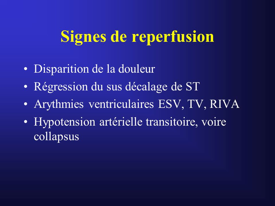 Signes de reperfusion Disparition de la douleur