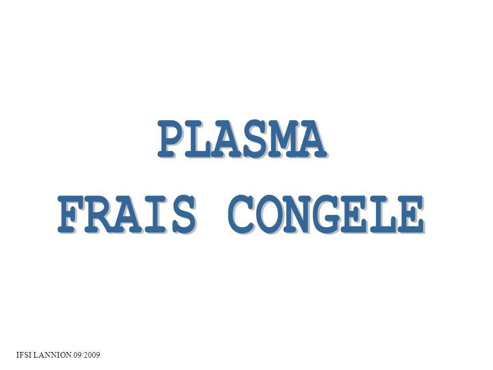 PLASMA FRAIS CONGELE IFSI LANNION 09/2009