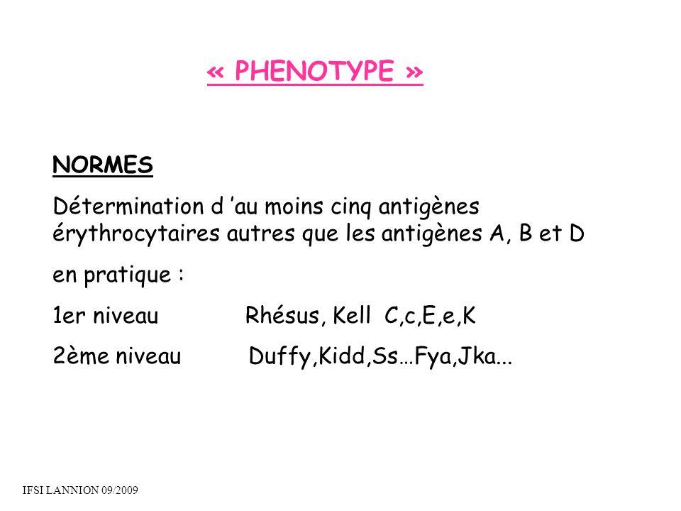 « PHENOTYPE »NORMES. Détermination d 'au moins cinq antigènes érythrocytaires autres que les antigènes A, B et D.