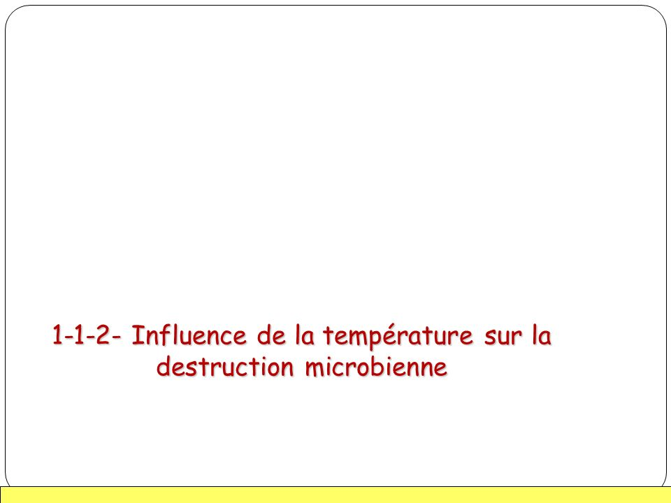 1-1-2- Influence de la température sur la destruction microbienne