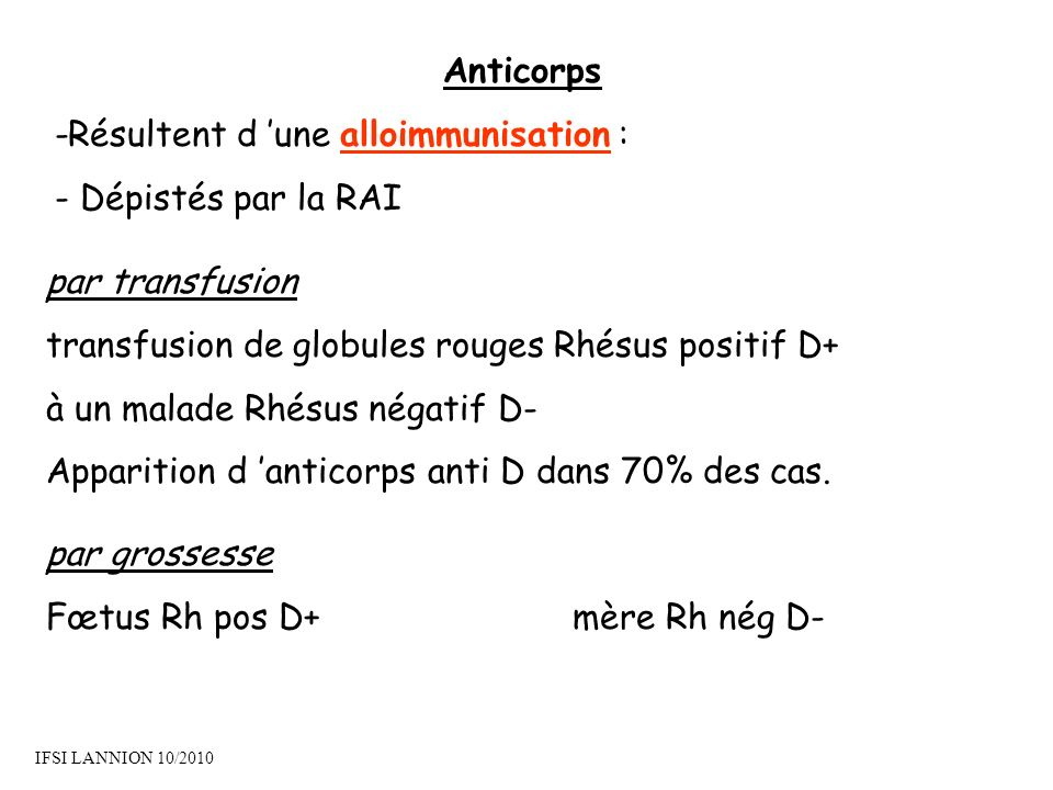 -Résultent d 'une alloimmunisation : - Dépistés par la RAI