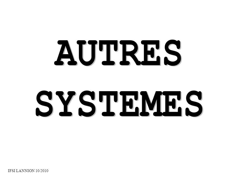 AUTRES SYSTEMES IFSI LANNION 10/2010