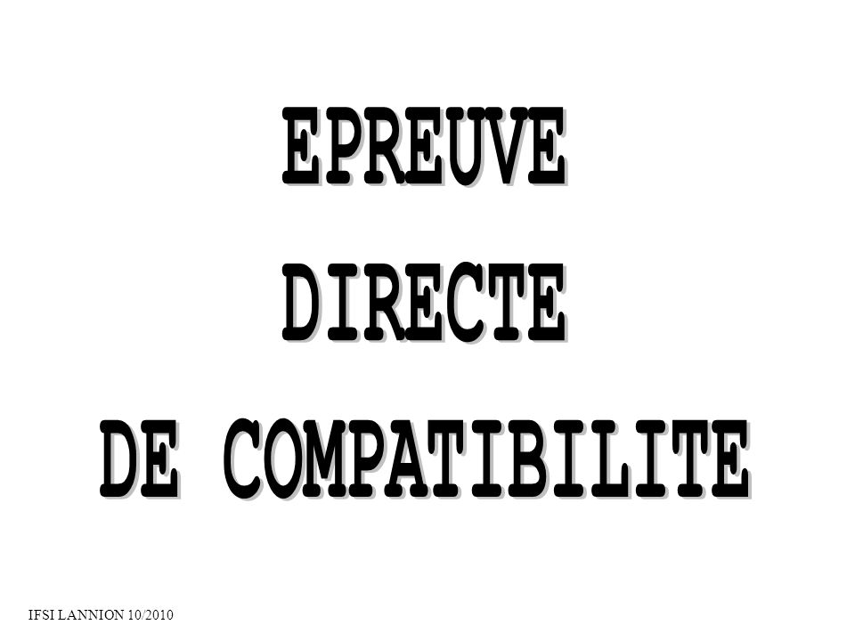 EPREUVE DIRECTE DE COMPATIBILITE