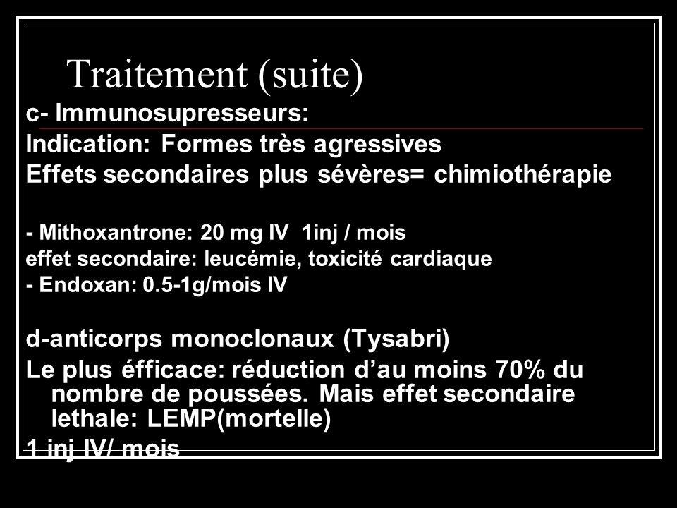 Traitement (suite) c- Immunosupresseurs: