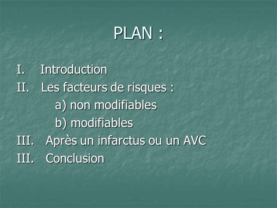 PLAN : I. Introduction II. Les facteurs de risques :