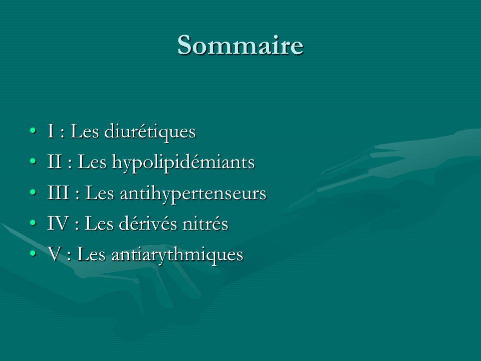 Sommaire I : Les diurétiques II : Les hypolipidémiants