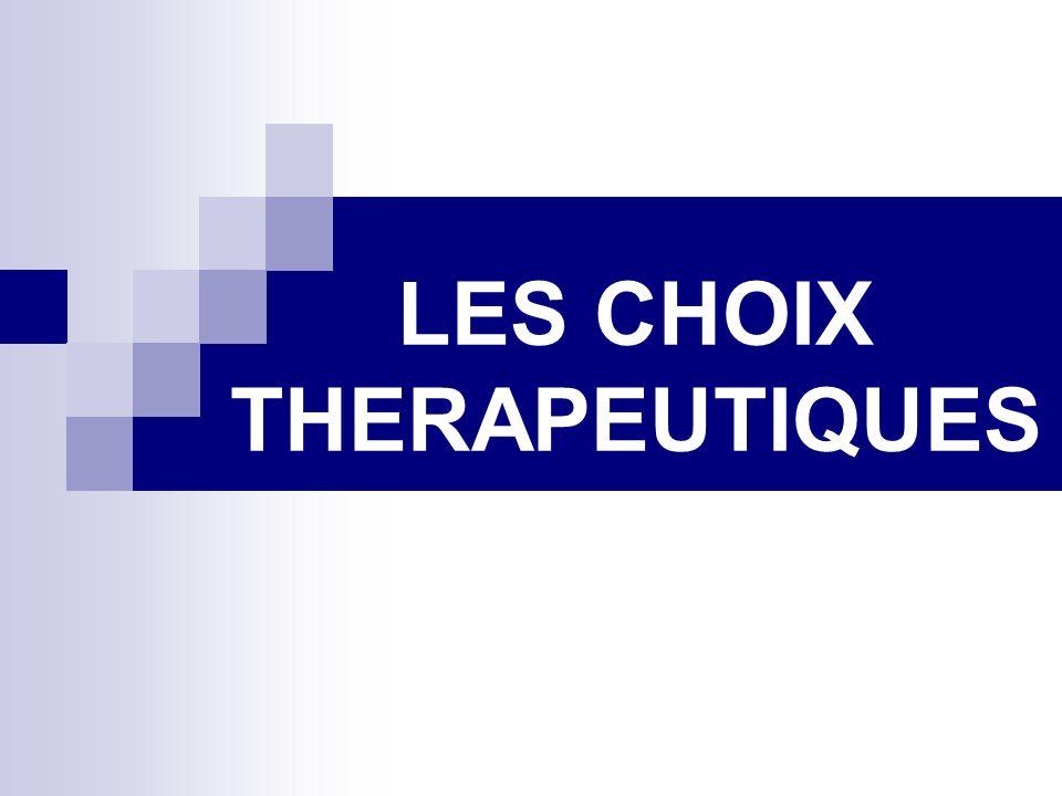 LES CHOIX THERAPEUTIQUES
