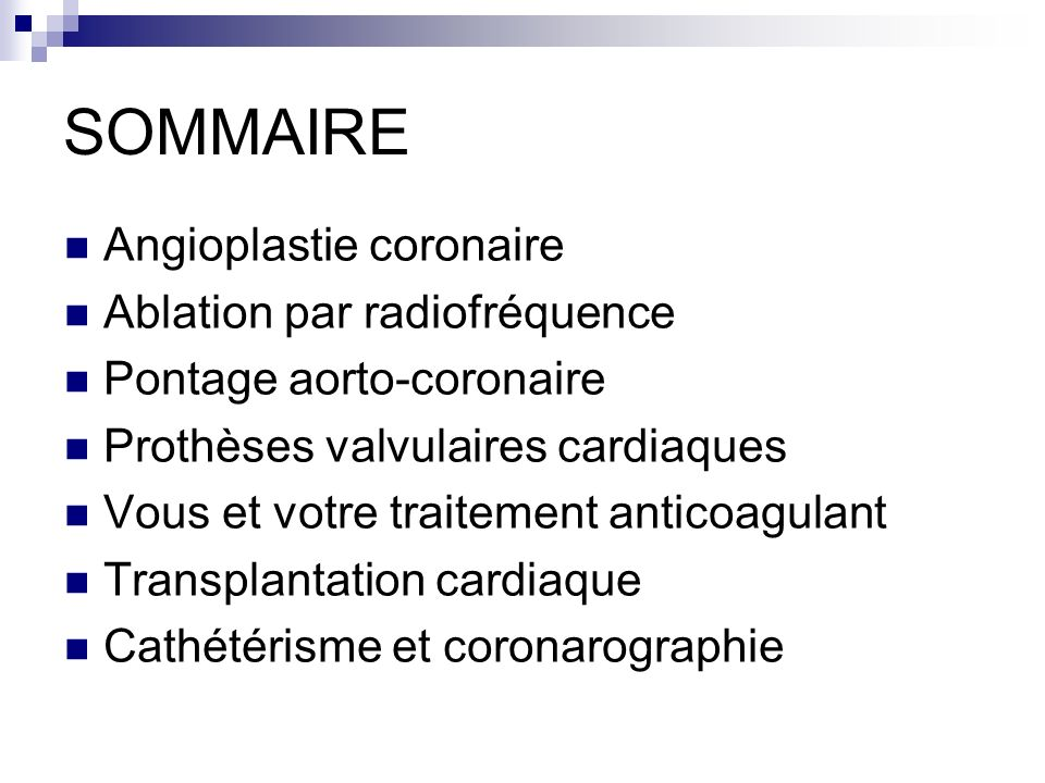 SOMMAIRE Angioplastie coronaire Ablation par radiofréquence