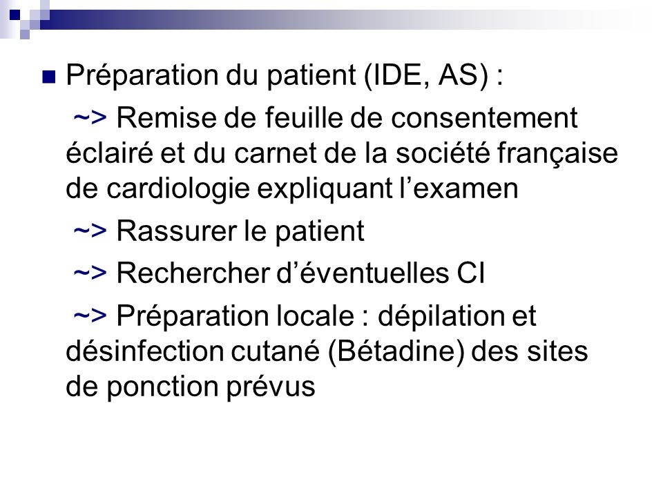 Préparation du patient (IDE, AS) :